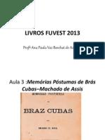 livros fuvest 2013apresentação memórias póstumas de brás cubas (1)