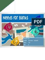 Needs of Bank
