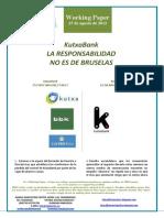 KutxaBank. LA RESPONSABILIDAD NO ES DE BRUSELAS (Es) KutxaBank.IT IS NOT BRUSSELS' FAULT (Es) KutxaBank. EZ DA BRUSELAREN ERRUA (Es)