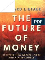 Bernard Lietaer - The Future of Money, 382 Pages Full PDF Book