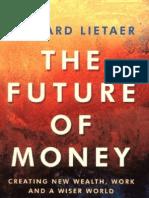 Bernard Lietaer - The Future of Money, 382 Pages Full PDF Book