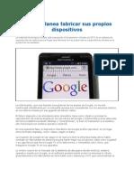 Google Planea Fabricar Sus Propios Dispositivos 2012
