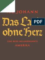 Johann, A. E. - Das Land Ohne Herz - Eine Reise Ins Unbekannte Amerika (1942, 267 S., Scan)