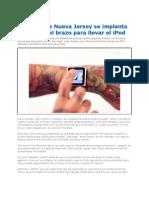 Se Implanta Imanes en El Brazo Para Llevar El iPod
