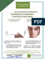 Desarrollo Economico de Gipuzkoa. DESARROLLO ECONOMICO Y POLITICAS ANTI-CRISIS (Es) Economic Development in Gipuzkoa. ECONOMIC DEVELOPMENT AND ANTI-CRISIS POLICY (Es) Gipuzkoaren Ekonomi Garapena. EKONOMI GARAPENA ETA KRISIAREN AURKAKO POLITIKAK (Es) esarrollo Economico y Politicas Anti-crisis