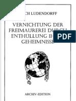 Ludendorff, Erich - Vernichtung Der Freimaurerei Durch Enthuellung Ihrer Geheimnisse (1931-2006, 124 S., Scan-Text, Fraktur)