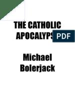 The Catholic Apocalypse Michael Bolerjack
