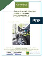 Desarrollo Economico de Gipuzkoa. SOBRE EL SISTEMA DE INNOVACION (I) (Es) Economic Development in Gipuzkoa. ON THE INNOVATION SYSTEM (I) (Es) Gipuzkoaren Ekonomi Garapena. BERRIKUNTZA SISTEMAZ (I) (Es)