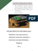 NEUROCIÊNCIAS PSICOBIOLOGIA - Síndromes com repercussão na deficiência intelectual, distúrbios e transtornos neuropsicobiológico.TOMO II - 2012 Professor César Venâncio