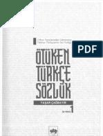 Yaşar Çağbayır - Ötüken Türkçe Sözlük 1 Cilt - Orhun Yazıtlarından Günümüze Türkiye Türkçesinin Söz Varlığı