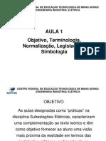 Aula+01-Objetivo,+Terminologia,+Normalização,+Legislação+e+Simbologia