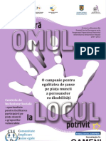 Brosura campaniei Descopera Omul Potrivit La Locul Potrivit! - O Campanie Pentru Egalitatea de Sanse Pe Piata Muncii a Persoanelor Cu Dizabilitati