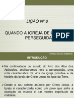 1 Trimestre de 2011 - Atos Dos Apostolos - Licao 8 Quando a Igreja de Cristo e Perseguida_SLIDES