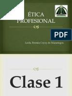 Clase 1 Introduccion a La Etica Profesional