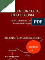 ORGANIZACIÓN SOCIAL EN LA COLONIA