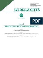 Le Chiavi della Città. Volume 1, Progetti e percorsi formativi