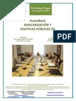 KutxaBank. BANCARIZACION Y POLITICAS PUBLICAS II (Es) KutxaBank. BECOMING INVESTOR OWNED AND PUBLIC POLICY II (Es) KutxaBank. BANKARIZAZIOA ETA POLITIKA PUBLIKOAK II (Es)