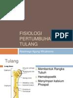 Fisiologi Pertumbuhan Tulang