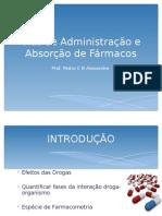 Aula 17-Farmaco1 - Vias de administração e Absorção