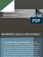 Meditation Upon a Broomstick