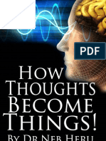 HOW THOUGHTS BECOME THINGS BY DR. NEB HERU (FULL VERSION) (www.nuntablets.com)