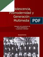 Adolescencia-Posmodernidad y Multimedia