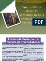 S.L.P Consumacion de Independencia Hasta Porfiriato.