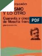 Descombes, V. - Lo mismo y lo otro. Cuarenta y cinco años de filosofía francesa (1933-1978) [1979]