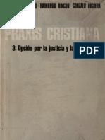 Varios Autores - Praxis Cristiana 03 Justicia y Libertad