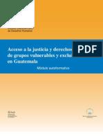 Acceso a La Justicia y Derechos Humanos de Grupos Vulnerables y Excluidos en Guatemala