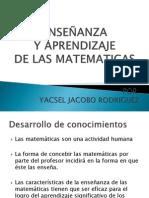 ENSEÑANZA Y APRENDIZAJE DE LAS MATEMATICAS diapositiva