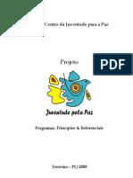 Projeto Juventude pela Paz - Programas, Princípios e Referenciais