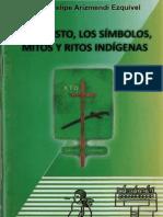 Arizmendi, Felipe - Jesucristo, Los Simbolos , Mitos y Ritos Indigenas