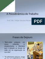 Psicologia Do Trabalho Slide de Prof. Ms. Felipe Saraiva Nunes de Pinho