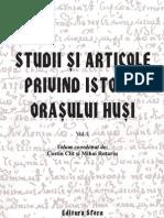 Studii Si Articole Privind Istoria Orasului Husi, Vol I