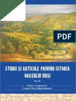 Studii Si Articole Privind Istoria Orasului Husi, Vol II