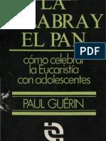 Guerin, Paul - La Palabra y El Pan