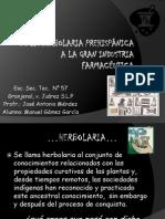 DE LA HERBOLARIA PREHISPÁNICA A LA GRAN INDUSTRIA