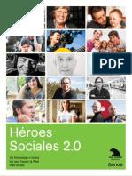 Héroes Sociales 2.0 Un homenaje a todos los que hacen la Red más social - Caja Madrid (2012)
