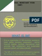 International Monetary Fundsoumiksaurabhvipul 091105135604 Phpapp02