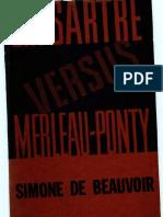 Beauvoir, Simone de - J. P. Sartre Versus Merleau-Ponty [1956]