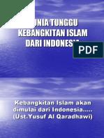 Dunia Tunggu Kebangkitan Islam Dari Indonesia