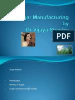 Sugar Manufacture-Dr Vijaya Shastry