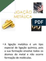 LIGAÇÃO metálica