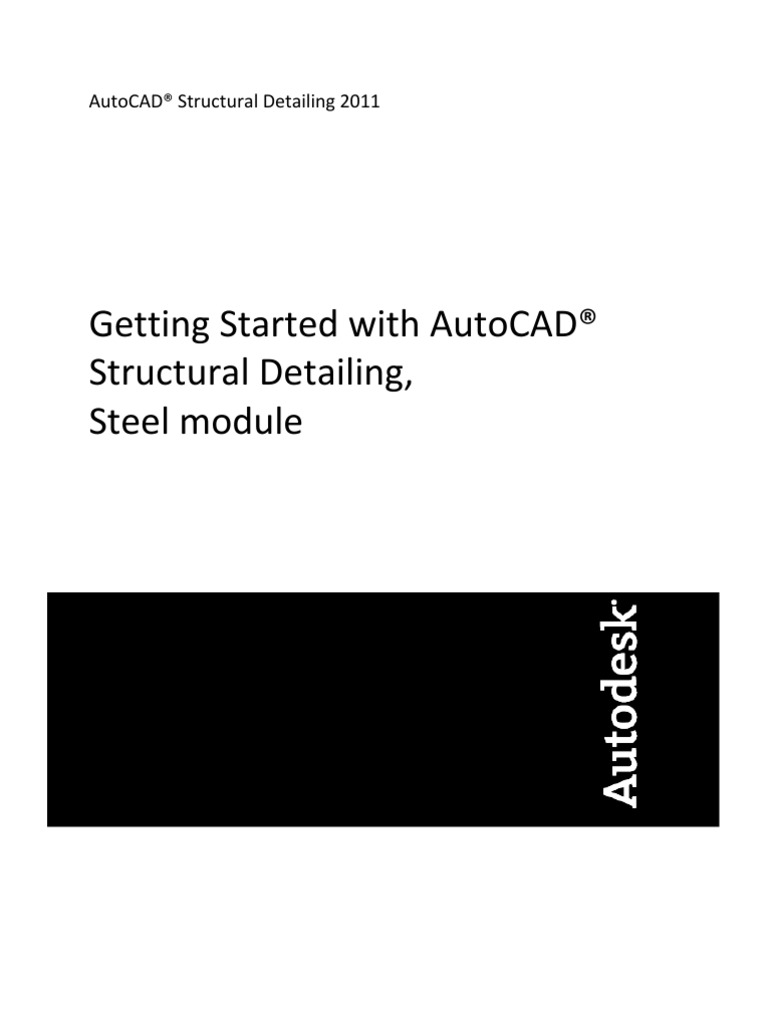 Getting Started with AutoCAD® Structural Detailing, Steel module | Structural  Steel | Autodesk