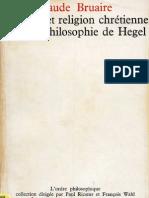 Claude Bruaire LOGIQUE ET RELIGION CHRETIENNE DANS LA PHILOSOPHIE DE HEGEL Paris 1964