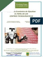 Desarrollo Economico de Gipuzkoa. EL PAPEL DE LOS CENTROS TECNOLOGICOS (I) (Es) Economic Development in Gipuzkoa. THE ROLE OF TECHNOLOGICAL CENTERS (I) (Es) Gipuzkoaren Ekonomi Garapena. IKERGUNEEN ZEREGINA (I) (Es) Centros Tecnologicos (i)