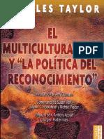 Charles Taylor 2009 El Multiculturalismo y La Politica Del Reconocimiento