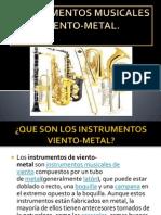 Instrumentos Musicales de Viento - Metal