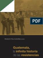 Guatemala La Infinita Historia de Las Resistencias